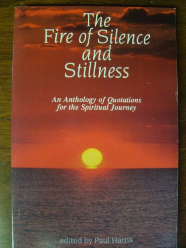 9780872432208: The Fire of Silence and Stillness: An Anthology of Quotations for the Spiritual Journey