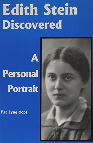 Edith Stein Discovered: A Personal Portrait: Pat Lyne