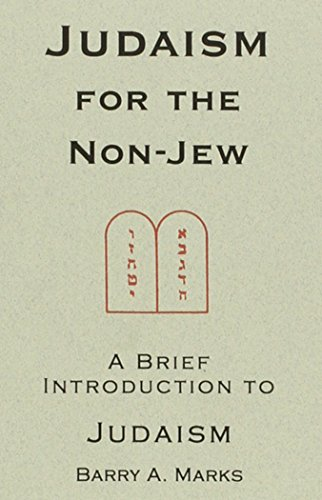 Judaism for the Non-Jew: Barry A. Marks