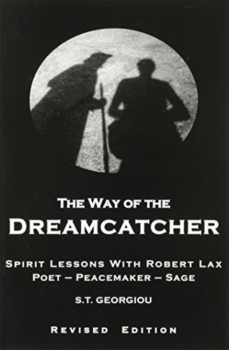The Way of the Dreamcatcher: Spirit Lessons: S.T. Georgiou