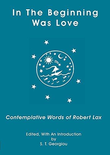 IN THE BEGINNING WAS LOVE: Contemplative Words: Robert Lax