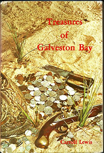 THE TREASURES OF GALVESTON BAY: Lewis, Carroll