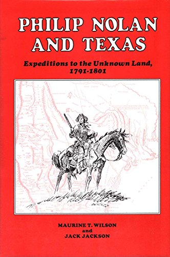 9780872440791: Philip Nolan and Texas Expeditions to the Unknown Land, 1791-1801