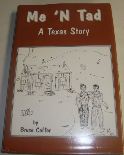 Me 'n Tad: A Texas story of: Coffer, Bruce Coy