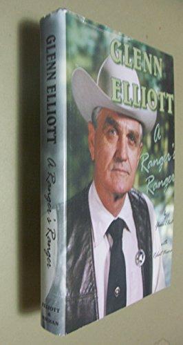 Glenn Elliott: A Ranger's Ranger: Elliott, Glenn; Nieman, Robert