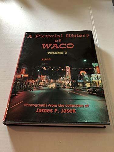 A Pictorial History of Waco, Vol. 2: Davis, Robert E.