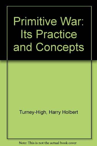 9780872490154: Primitive war;: Its practice and concepts
