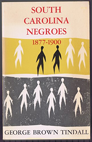 SOUTH CAROLINA NEGROES, 1877-1900.: Tindall, George Brown.