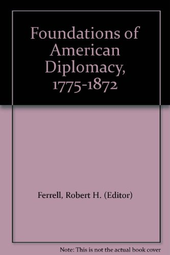 9780872491182: Foundations of American Diplomacy, 1775-1872
