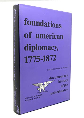 9780872491229: Foundations of American diplomacy, 1775-1872, ([Documentary history of the United States])
