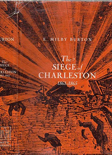 The Siege of Charleston (signed): BURTON, E. MILBY