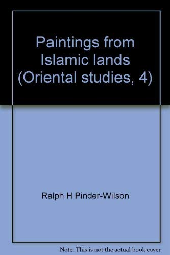 Paintings from Islamic Lands (Oriental Studies, No. 4)