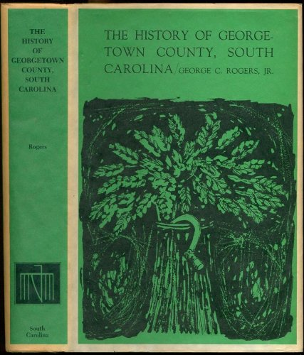 9780872491434: The History of Georgetown County, South Carolina