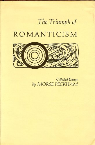 The Triumph of Romanticism. Collected Essays. Offered with; Romanticism and Behavior. Collected ...