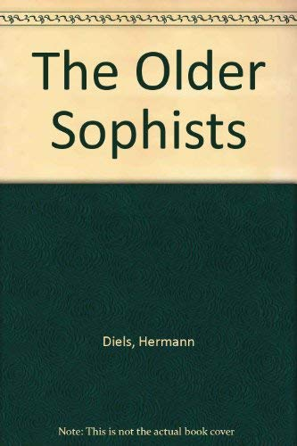 THE OLDER SOPHISTS A Complete Translation: Sprague, Rosamond Kent