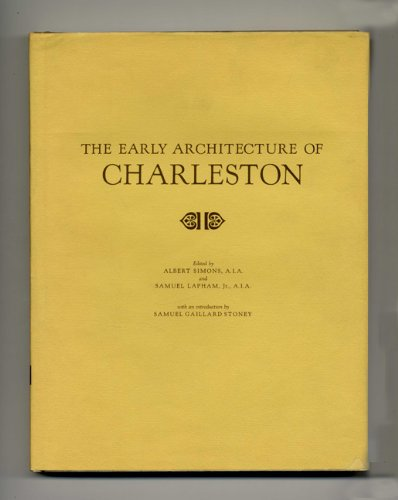 Early Architecture of Charleston: Simons, Albert; and Lapham, Samuel