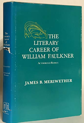 9780872492134: The literary career of William Faulkner;: A bibliographical study,