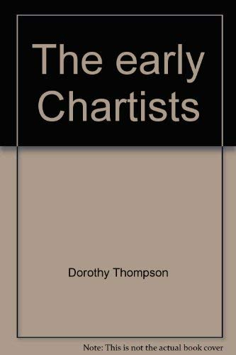The Early Chartists (History in Depth) (0872492303) by Thompson, Dorothy
