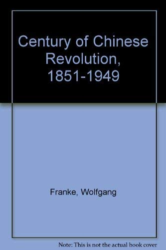 A Century of Chinese Revolution, 1851-1949