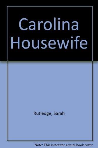 9780872492585: The Carolina Housewife: A Facsimile of the 1847 Edition
