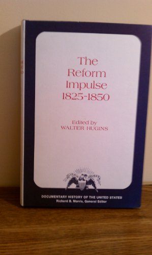 THE REFORM IMPULSE, 1825-1850