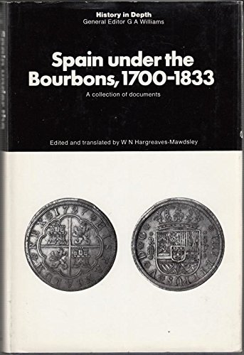 9780872492899: Spain Under the Bourbons, 1700-1833: A Collection of Documents
