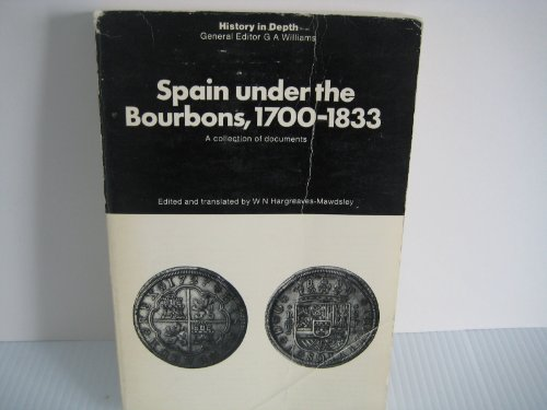 9780872492905: Spain Under the Bourbons, 1700-1833; A Collection of Documents (History in Depth)