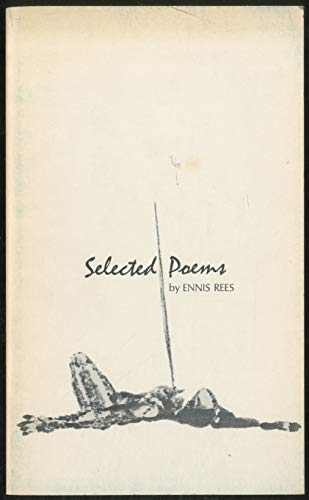 Selected Poems (0872493016) by Ennis Rees