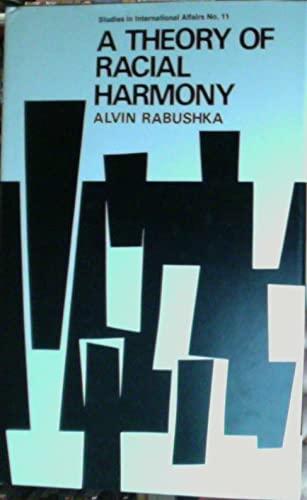 A THEORY OF RACIAL HARMONY.: Rabushka, Alvin.