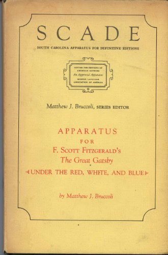 9780872493131: Apparatus for F. Scott Fitzgerald's The great Gatsby;: (Under the red, white, and blue) (South Carolina apparatus for definitive editions)