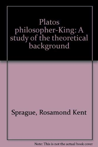 9780872493360: Plato's philosopher-king: A study of the theoretical background