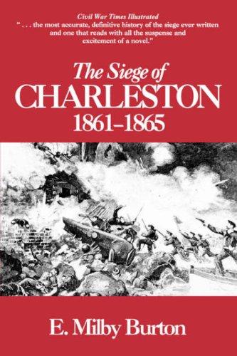 Siege of Charleston, 1861-1865: Burton, E. Milby