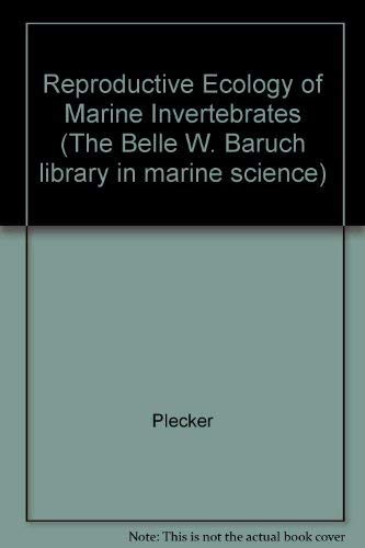 Reproductive Ecology of Marine Invertebrates: Stephen E. Stancyk