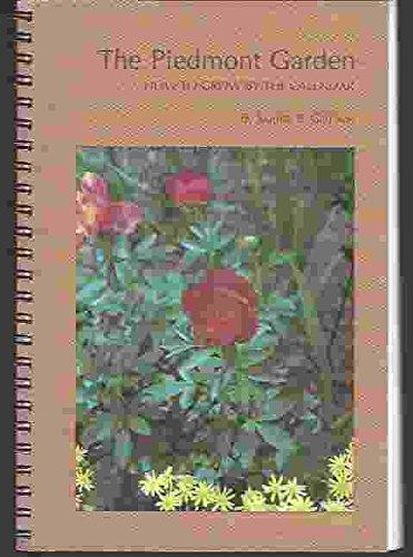 9780872494039: The Piedmont Garden   How To Grow By The Calendar
