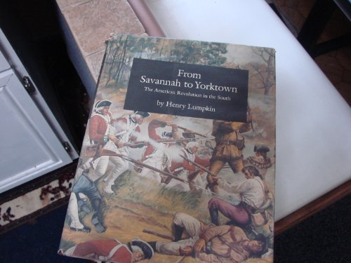 9780872494084: From Savannah to Yorktown: The American Revolution in the South