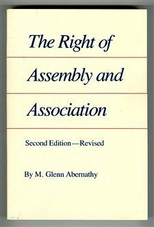 The Right of Assembly and Association (autographed): Abernathy, M. Glenn