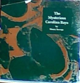 The Mysterious Carolina Bays: Savage, Henry Jr.