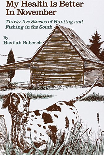 9780872494404: My Health Is Better in November: Thirty-Five Stories of Hunting and Fishing in the South