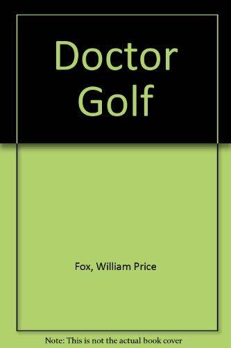 Doctor Golf: Fox, William Price