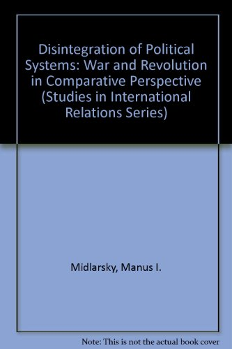 9780872494664: Disintegration of Political Systems: War and Revolution in Comparative Perspective (Studies in International Relations Series)
