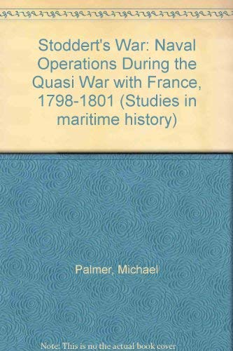 9780872494992: Stoddert's War: Naval Operations During the Quasi War with France, 1798-1801 (Studies in maritime history)