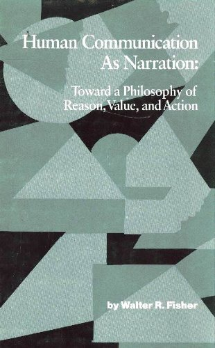 9780872495005: Human Communication As Narration: Toward a Philosophy of Reason, Value and Action (Studies in Rhetoric/Communication)