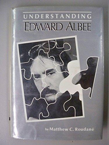 Understanding Edward Albee: Roudane, Matthew C.