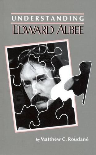 9780872495036: Understanding Edward Albee (Understanding Contemporary American Literature)