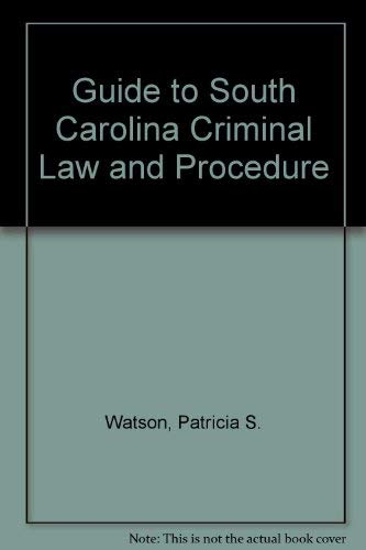 9780872495128: Guide to South Carolina Criminal Law and Procedure