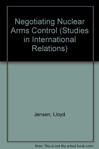 Negotiating Nuclear Arms Control: Lloyd Jensen