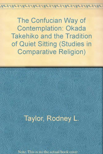 9780872495326: The Confucian Way of Contemplation: Okada Takehiko and the Tradition of Quiet-Sitting (Studies in Comparative Religion)