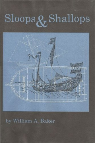 Sloops and Shallops (Classics in Maritime History): Baker, William A.