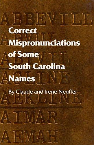 9780872495562: Correct Mispronunciations of Some South Carolina Names