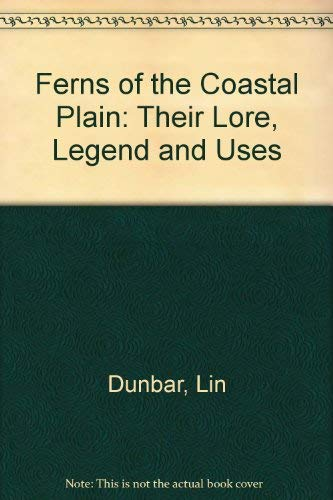 9780872495944: Ferns of the Coastal Plain: Their Lore, Legends, and Uses
